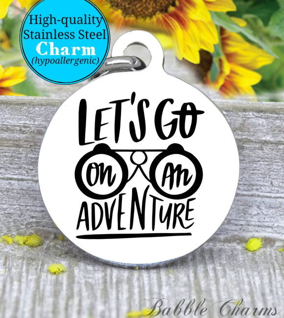 Let's go on an adventure, adventure charm, explore charm, Steel charm 20mm very high quality..Perfect for DIY projects