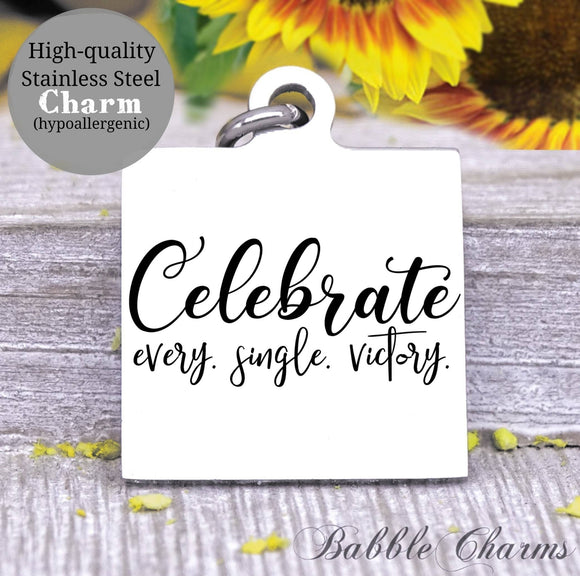 Celebrate every victory, celebrate, victory charm, Steel charm 20mm very high quality..Perfect for DIY projects