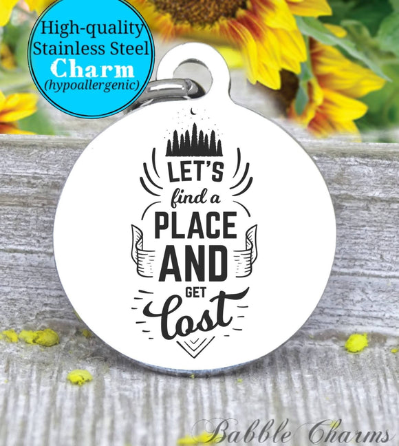 Let's get lost, get lost, new adventures, adventure charm, Steel charm 20mm very high quality..Perfect for DIY projects