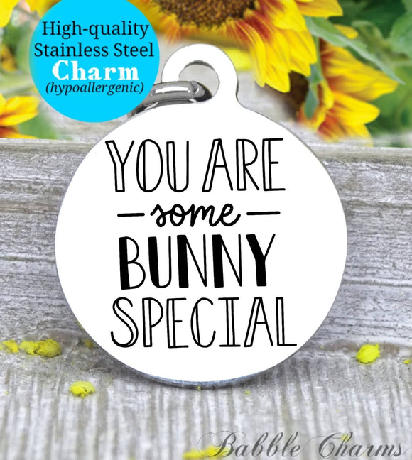 You are some bunny special, bunny, easter charm, Steel charm 20mm very high quality..Perfect for DIY projects