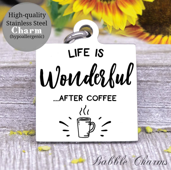 Life is wonderful after coffee, coffee charm, coffee charm, l love coffee, Steel charm 20mm very high quality..Perfect for DIY projects