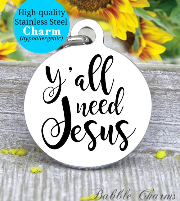 Y'all need Jesus, Jesus charm, Jesus and music charm, Steel charm 20mm very high quality..Perfect for DIY projects