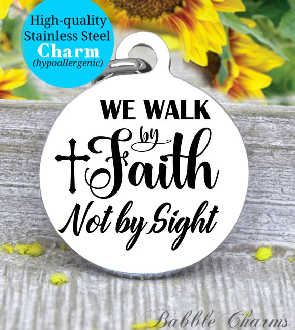 Walk by faith, God, God charm, Jesus charm, Steel charm 20mm very high quality..Perfect for DIY projects