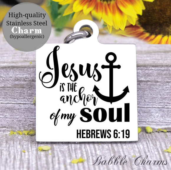 Jesus is the anchor of my soul, anchor, God, God charm, Jesus charm, Steel charm 20mm very high quality..Perfect for DIY projects