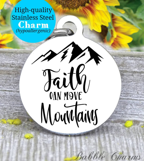 Faith can move mountains, faith, jesus, God, God charm, Jesus charm, Steel charm 20mm very high quality..Perfect for DIY projects