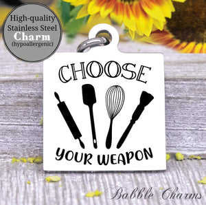 Baking champ, choose your weapon, baker, kitchen charm, cooking charm, Steel charm 20mm very high quality..Perfect for DIY projects