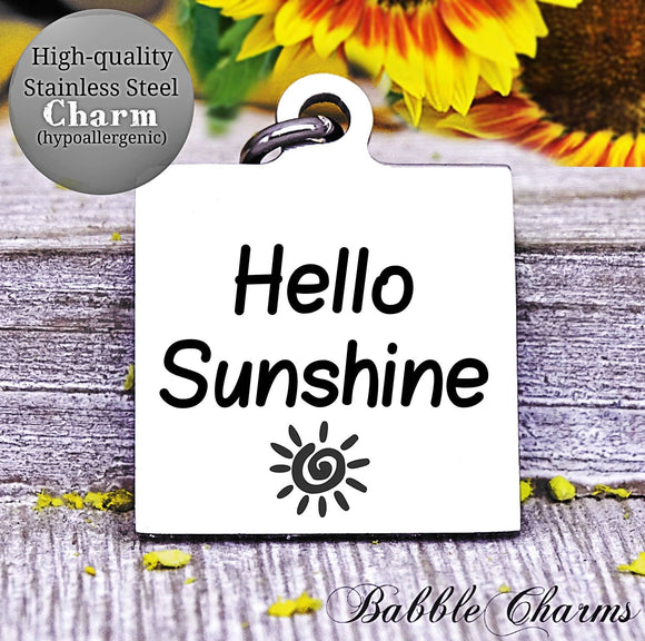 Hello Sunshine a sunshine, sunshine charm, Steel charm 20mm very high quality..Perfect for DIY projects