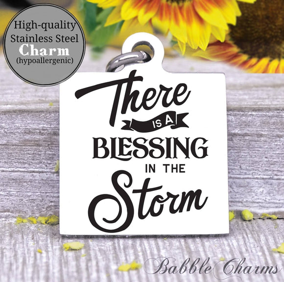 There is a blessing in the storm, blessing, storm charm, Steel charm 20mm very high quality..Perfect for DIY projects