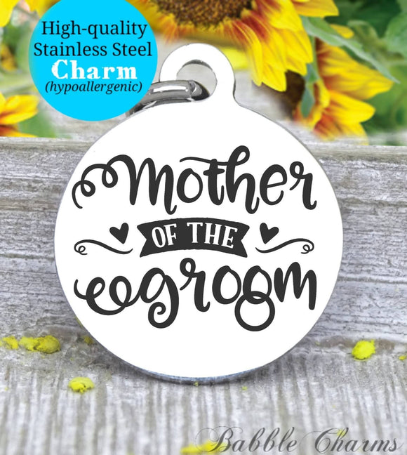 Mother of the groom, mother of the groom charm, bridal charm, wedding party, Steel charm 20mm very high quality..Perfect for DIY projects