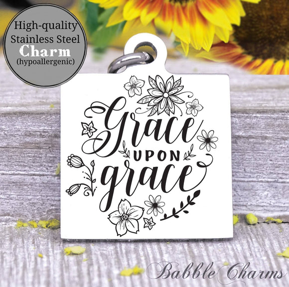 Grace upon grace, grace upon grace charm, grace charm, Steel charm 20mm very high quality..Perfect for DIY projects