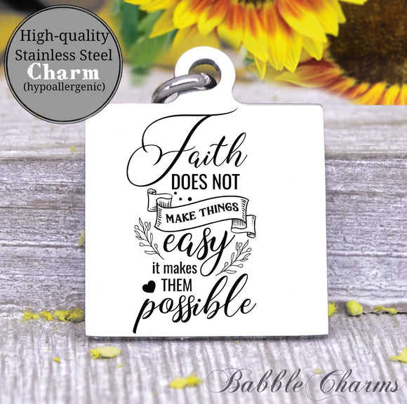 Faith, faith does not make thongs easy, faith charm, Steel charm 20mm very high quality..Perfect for DIY projects
