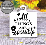 All things are possible, all things are possible charm, Steel charm 20mm very high quality..Perfect for DIY projects