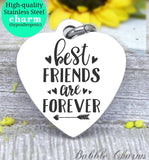 Best friends are forever, bff, bff charm, beat friends charm, Steel charm 20mm very high quality..Perfect for DIY projects