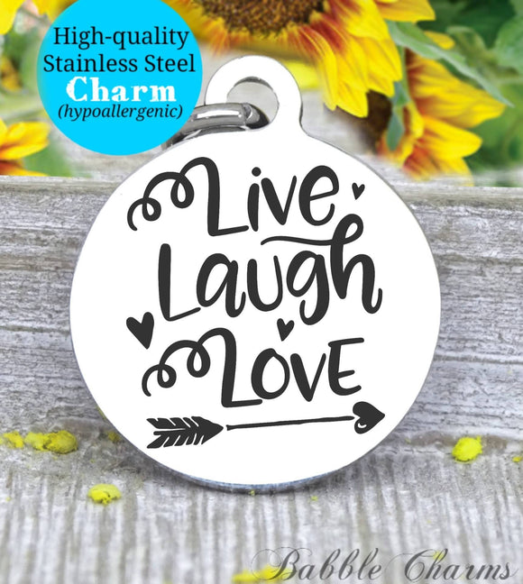 Live laugh love, live laugh love charm, Steel charm 20mm very high quality..Perfect for DIY projects