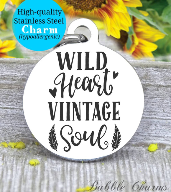 Wild heart, vintage soul, wild heart charm, vintage charm, Steel charm 20mm very high quality..Perfect for DIY projects