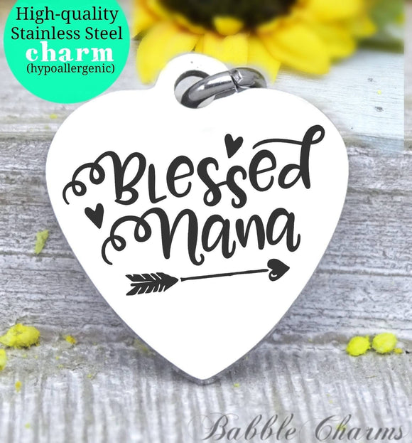 Blessed Nana, nana charm, blessed, best nana charm, Steel charm 20mm very high quality..Perfect for DIY projects