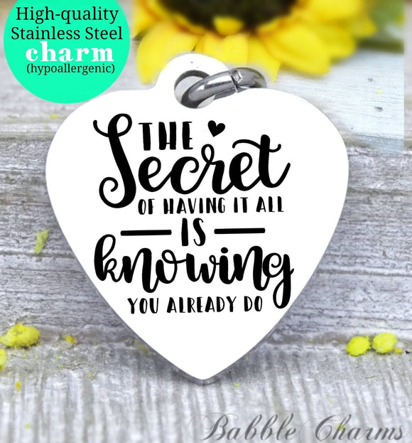 The secret to having it all, family time, family charm, charm, Steel charm 20mm very high quality..Perfect for DIY projects