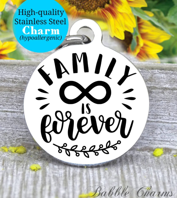 Family is forever, family forever charm, family charm, charm, Steel charm 20mm very high quality..Perfect for DIY projects