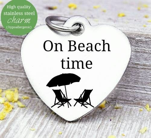On Beach time, beach time, beach charm, Steel charm 20mm very high quality..Perfect for DIY projects