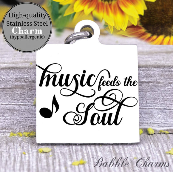 Music feeds the soul, music, soul charm, Steel charm 20mm very high quality..Perfect for DIY projects
