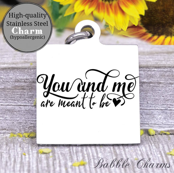 You and me are meant to be, you and me, us charm, Steel charm 20mm very high quality..Perfect for DIY projects