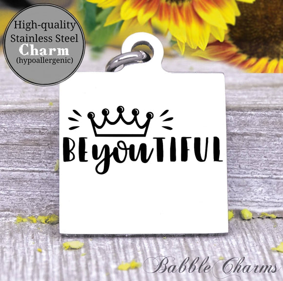 BeYOUtiful, be you tiful, beyoutiful charm, be you, be brave charm, Steel charm 20mm very high quality..Perfect for DIY projects
