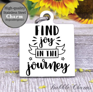 Find joy in the journey, joy in the journey, journey charm, Steel charm 20mm very high quality..Perfect for DIY projects