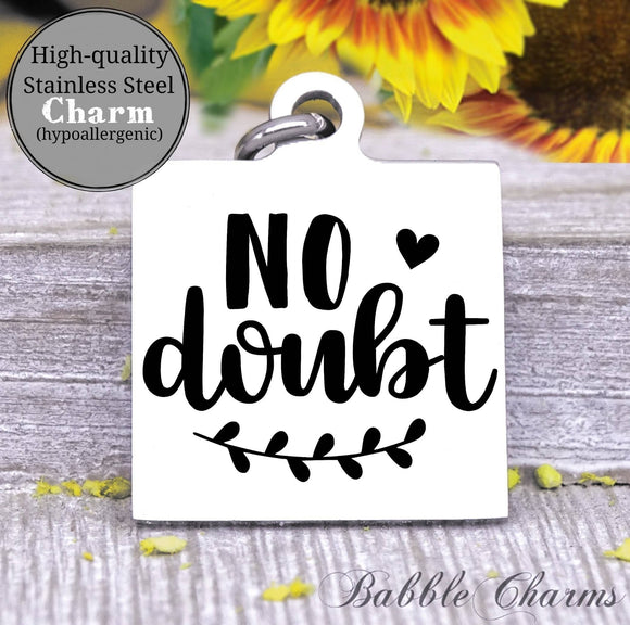 No Doubt, no doubt charm, for sure charm, Steel charm 20mm very high quality..Perfect for DIY projects