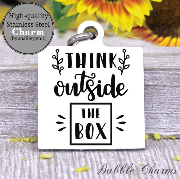 Think Outside the box outside the box charm, Steel charm 20mm very high quality..Perfect for DIY projects