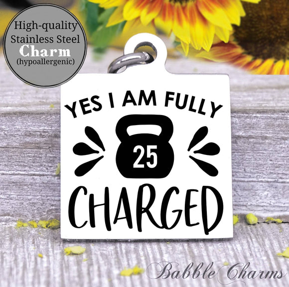 Yes I am fully charged, diet, eat clean, workout, workout charm, Steel charm 20mm very high quality..Perfect for DIY projects