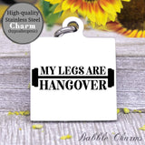 My legs are hangover charm, gym, gym rat, workout, workout charm, Steel charm 20mm very high quality..Perfect for DIY projects
