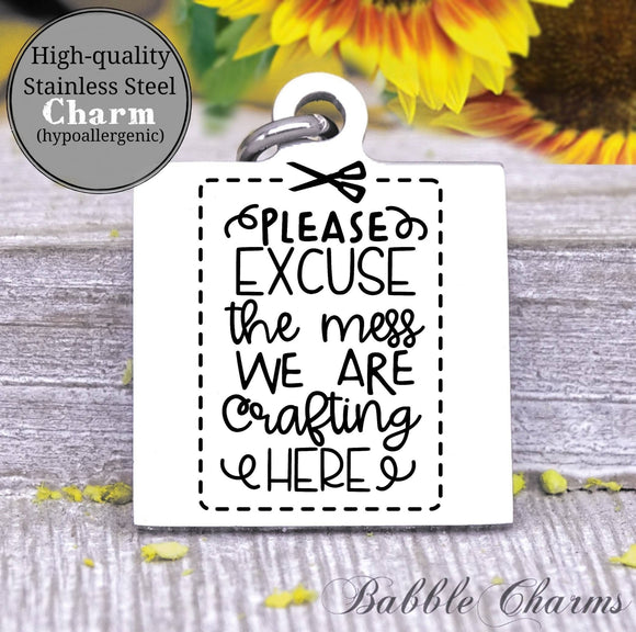 Please excuse the mess, crafting in here, born to craft, craft charm, Steel charm 20mm very high quality..Perfect for DIY projects