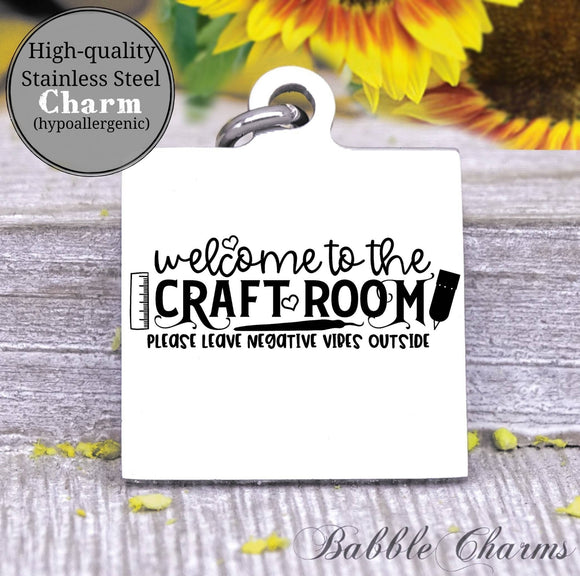 Welcome to the craft room, crafting in here, born to craft, craft charm, Steel charm 20mm very high quality..Perfect for DIY projects