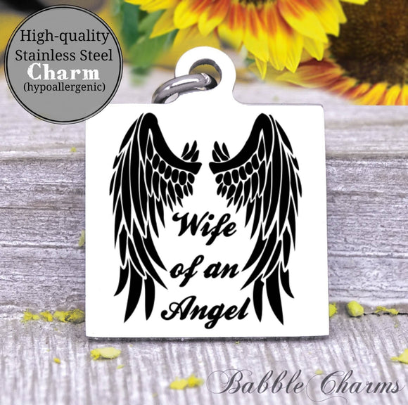 Wife of an Angel, memorial, loss, angel charm, Steel charm 20mm very high quality..Perfect for DIY projects