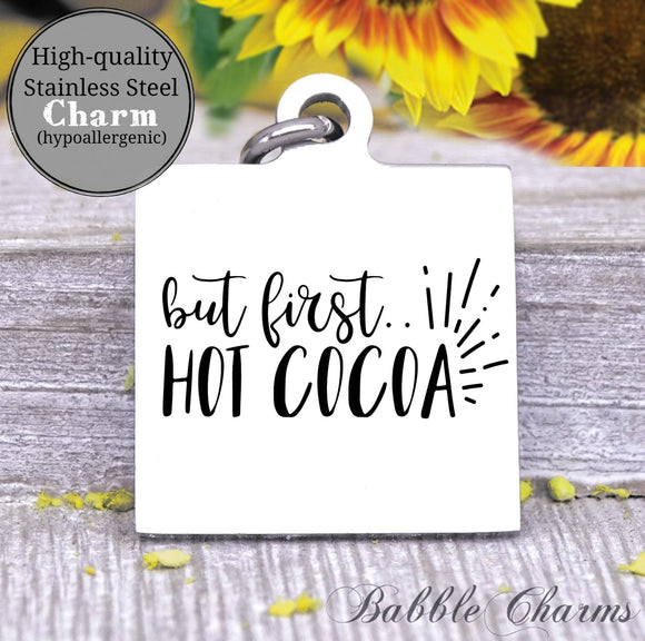 But first hot cocoa, hot cocoa charm, Steel charm 20mm very high quality..Perfect for DIY projects