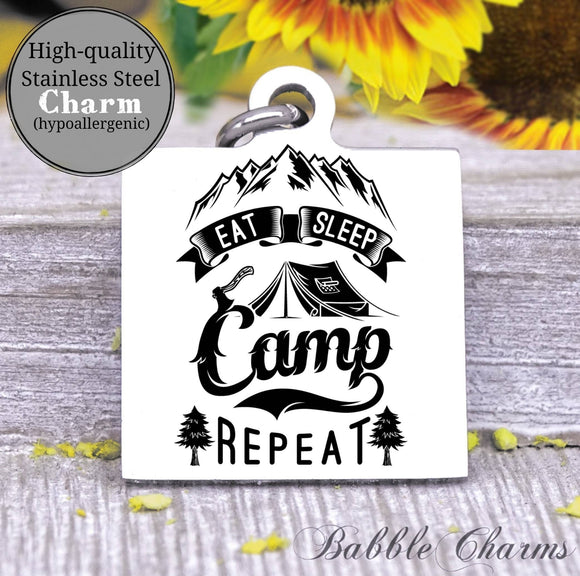 Eat sleep camp repeat, camping charm, adventure charm, explore charm, Steel charm 20mm very high quality..Perfect for DIY projects