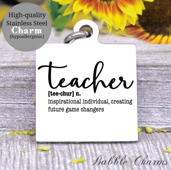 Teacher charm, teacher definition charm, Steel charm 20mm very high quality..Perfect for DIY projects