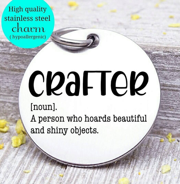 Crafter charm, crafter definition, happy crafting, craft charm, Steel charm 20mm very high quality..Perfect for DIY projects