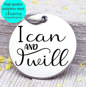 I can and I will, I can and I will charm, Steel charm 20mm very high quality..Perfect for DIY projects