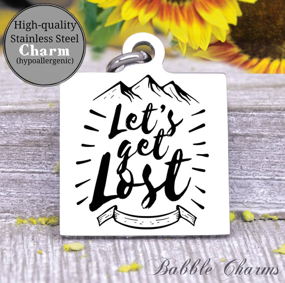 Let's get lost, let's get lost charm, Steel charm 20mm very high quality..Perfect for DIY projects