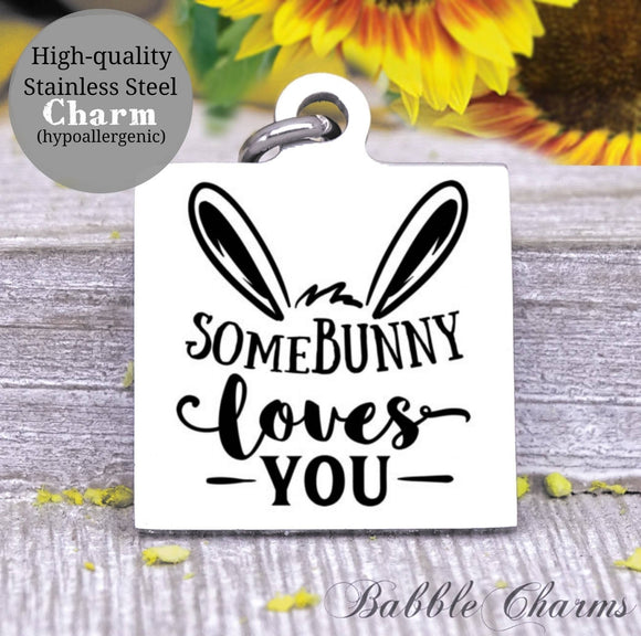 Some bunny loves you, bunny, easter charm, Steel charm 20mm very high quality..Perfect for DIY projects