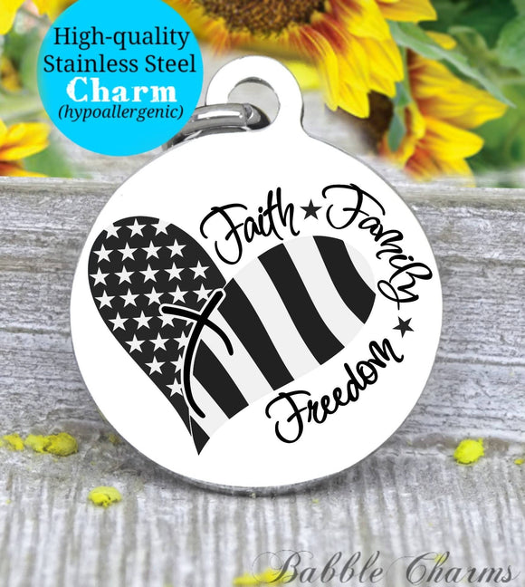 Faith, family, freedom, freedom.  charm, Steel charm 20mm very high quality..Perfect for DIY projects