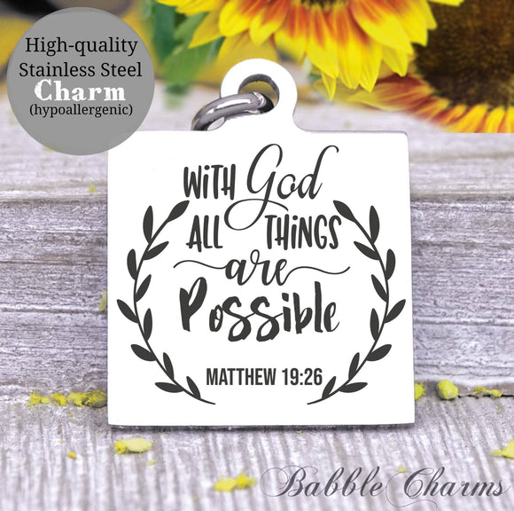 With God all things are possible, Jesus charm, Jesus and God charm, Steel charm 20mm very high quality..Perfect for DIY projects