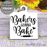 Bakers gonna bake, baker, kitchen charm, cooking charm, Steel charm 20mm very high quality..Perfect for DIY projects