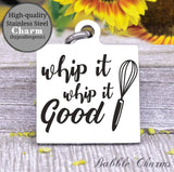 Whip it, whip it good, kitchen, kitchen charm, cooking charm, Steel charm 20mm very high quality..Perfect for DIY projects