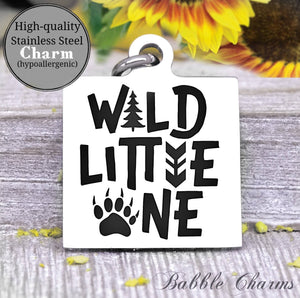 Wild little one, wild one, kid charm, baby charm, wild charm, Steel charm 20mm very high quality..Perfect for DIY projects