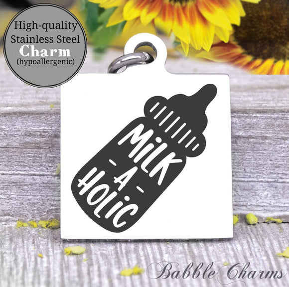 Milk-a-holic, milk a holic, I love milk, milk charm, baby charm, Steel charm 20mm very high quality..Perfect for DIY projects