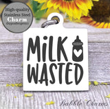 Milk Wasted, too much milk, I love milk, milk charm, baby charm, Steel charm 20mm very high quality..Perfect for DIY projects
