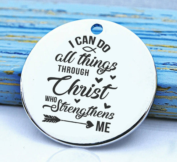 I can do all things through Christ, he strengthens me, christ charm, Steel charm 20mm very high quality..Perfect for DIY projects