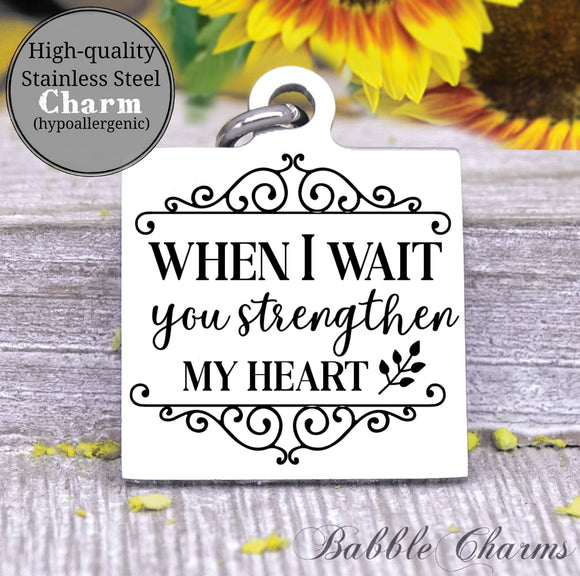 When I wait you strengthen my heart, Jesus, jesus charm, Steel charm 20mm very high quality..Perfect for DIY projects